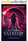 Becoming Valkyrie (Pyralis Book 1)