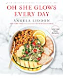 Oh She Glows Every Day: Quick and Simply Satisfying Plant-based Recipes: A Cookbook