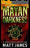 Mayan Darkness: A Hank Boyd Adventure (The Hank Boyd Adventures Book 2)