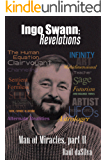 Ingo Swann: Man of Miracles, Part 2: Revelations (English Edition)