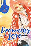 Drowning Love Vol. 7