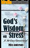 God's Wisdom on Stress: A 30-Day Devotional