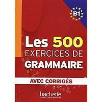 Les 500 Exercices Grammaire B1 Livre + Corriges Integres