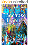 Because I Can: Fluid Acrylic Pouring & Abstract Art