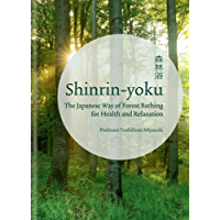Shinrin-yoku: The Japanese Way of Forest Bathing for Health and Relaxation (English Edition)