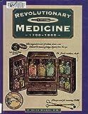 Revolutionary Medicine: 1700-1800 (Illustrated Living History)