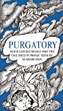 PURGATORY: Dante's Divine Trilogy Part Two. Decorated and Englished in Prosaic Verse by Alasdair Gray