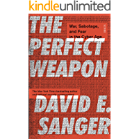 The Perfect Weapon: war, sabotage, and fear in the cyber age