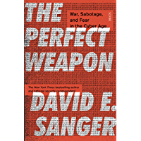 The Perfect Weapon: war, sabotage, and fear in the cyber age_