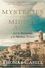 Mysteries of the Middle Ages: And the Beginning of the Modern World (The Hinges of History) Paperback