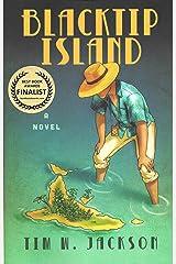 Blacktip Island: a novel Kindle Edition