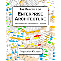 The Practice of Enterprise Architecture: A Modern Approach to Business and IT Alignment (English Edition)