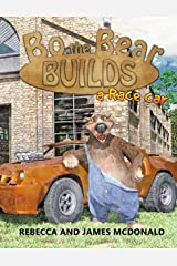 Bo the Bear Builds a Race Car: A Car Book for Kids Who Love Race Cars Kindle Edition