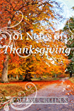101 Notes of Thanksgiving (101 God Notes Book 2)