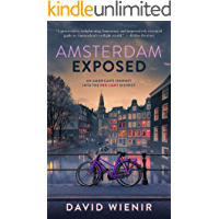 Amsterdam Exposed: An American's Journey Into The Red Light District