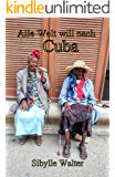 Alle Welt will nach Cuba