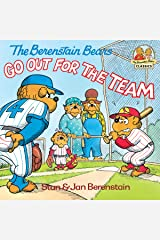 The Berenstain Bears Go Out for the Team (First Time Books(R)) Kindle Edition