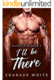 I'll Be There: BWWM Romance (Brothers From Money Book 5)