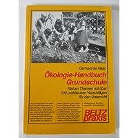 Ökologie-Handbuch Grundschule: Sieben Themen mit über 100 praktischen Vorschlägen für den Unterricht (Beltz Praxis)
