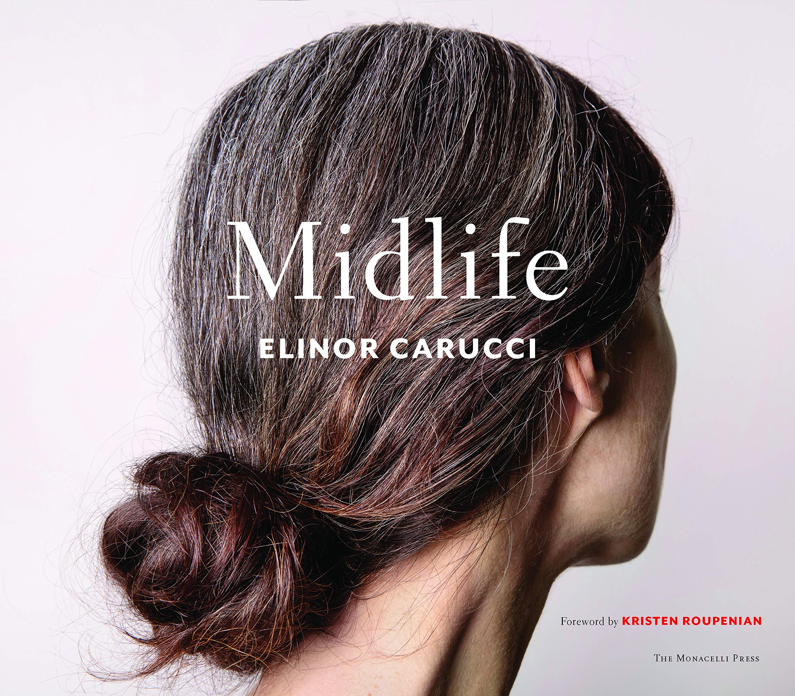 Midlife: Photographs by Elinor Carucci by The Monacelli Press