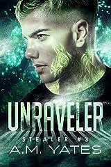 Unraveler (Stealer Book 3) Kindle Edition