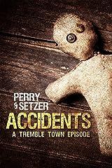Accidents (Tremble Town) Kindle Edition