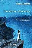 Il male non dimentica: Il terzo capitolo della Trilogia del Male (Commissario Balistreri Trilogy)