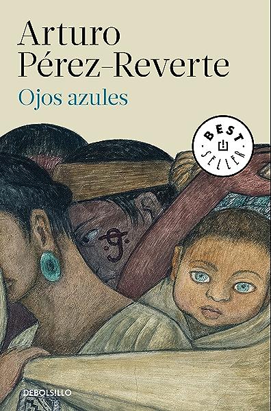 Ojos azules eBook: Pérez-Reverte, Arturo: Amazon.es: Tienda Kindle