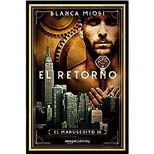 El retorno (El manuscrito nº 3) (Spanish Edition) Apr 25, 2017