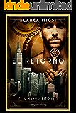 El retorno (El manuscrito nº 3) (Spanish Edition)