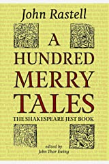 A Hundred Merry Tales: The Shakespeare Jest Book: Classic Renaissance comic stories of fat friars, foolish priests, domestic rivalry and London daily life ... Tudor and Renaissance Stories Book 1) Kindle Edition