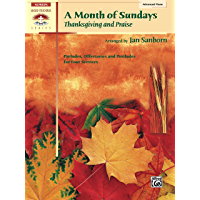 A Month of Sundays: Thanksgiving and Praise: Advanced Piano Preludes, Offertories and Postludes for Four Services… book cover