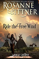 Ride the Free Wind (Savage Destiny Book 2) Kindle Edition