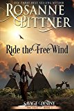 Ride the Free Wind (Savage Destiny Book 2)
