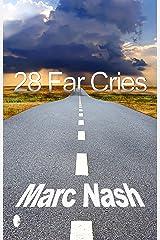 28 Far Cries Kindle Edition