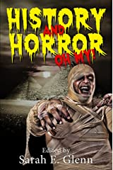History and Horror, Oh My! Kindle Edition