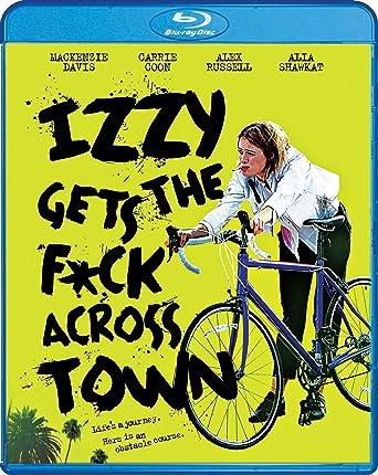 Amazon com: Izzy Gets the F*ck Across Town [Blu-ray]: Ryan