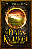 The Plains of Kallanash (Brightmoon Book 1)