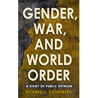 Gender, War, and World Order: A Study of Public Opinion (Cornell Studies in Security Affairs) (English Edition)