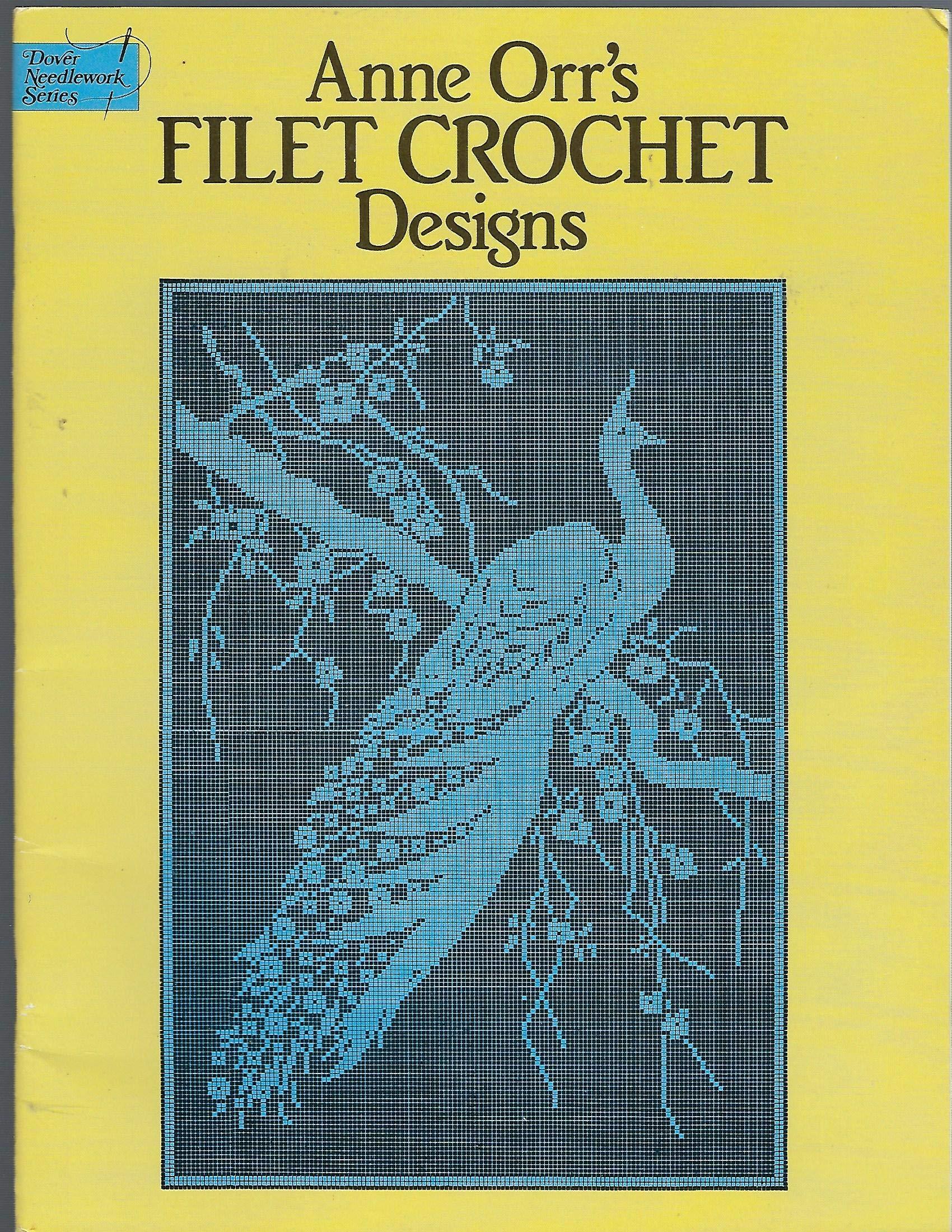 Anne Orr's Filet Crochet Designs (Dover Needlework Series): Anne Orr:  9780486251035: Amazon.com: Books