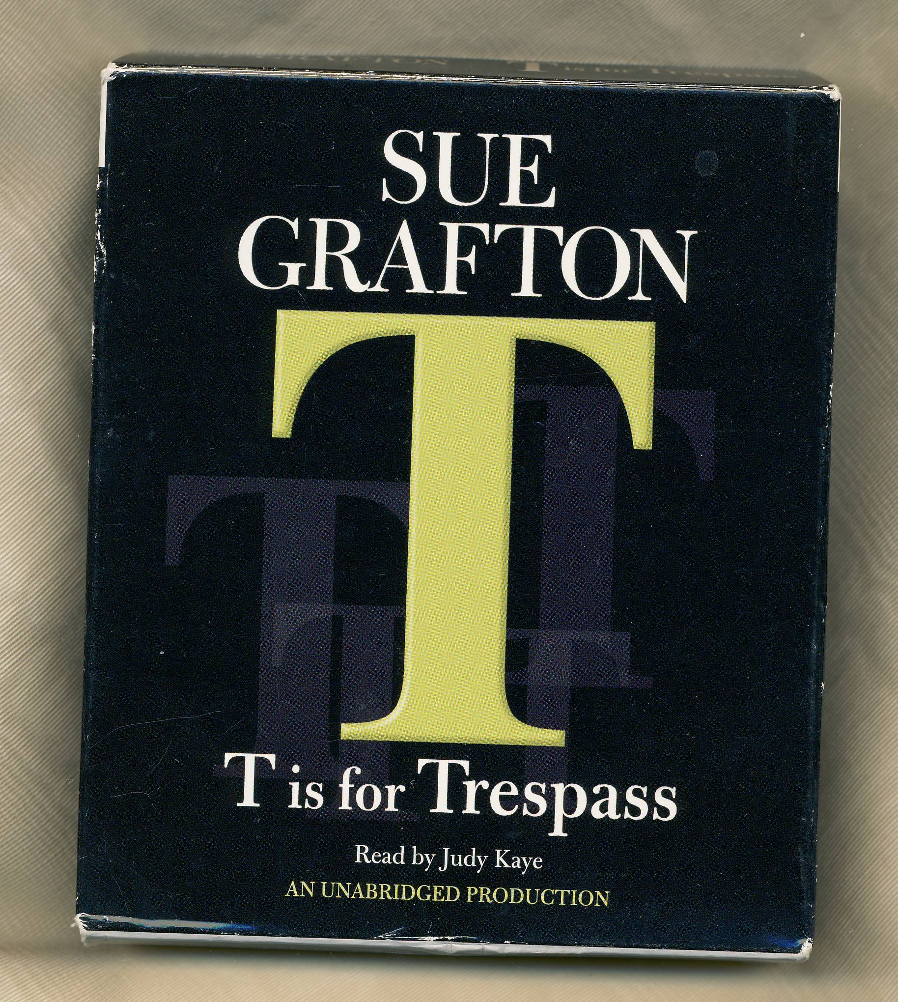 t is for trespass a kinsey millhone novel 20 grafton sue