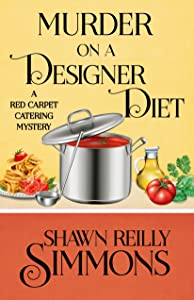 Murder on a Designer Diet (A Red Carpet Catering Mystery Book 3)