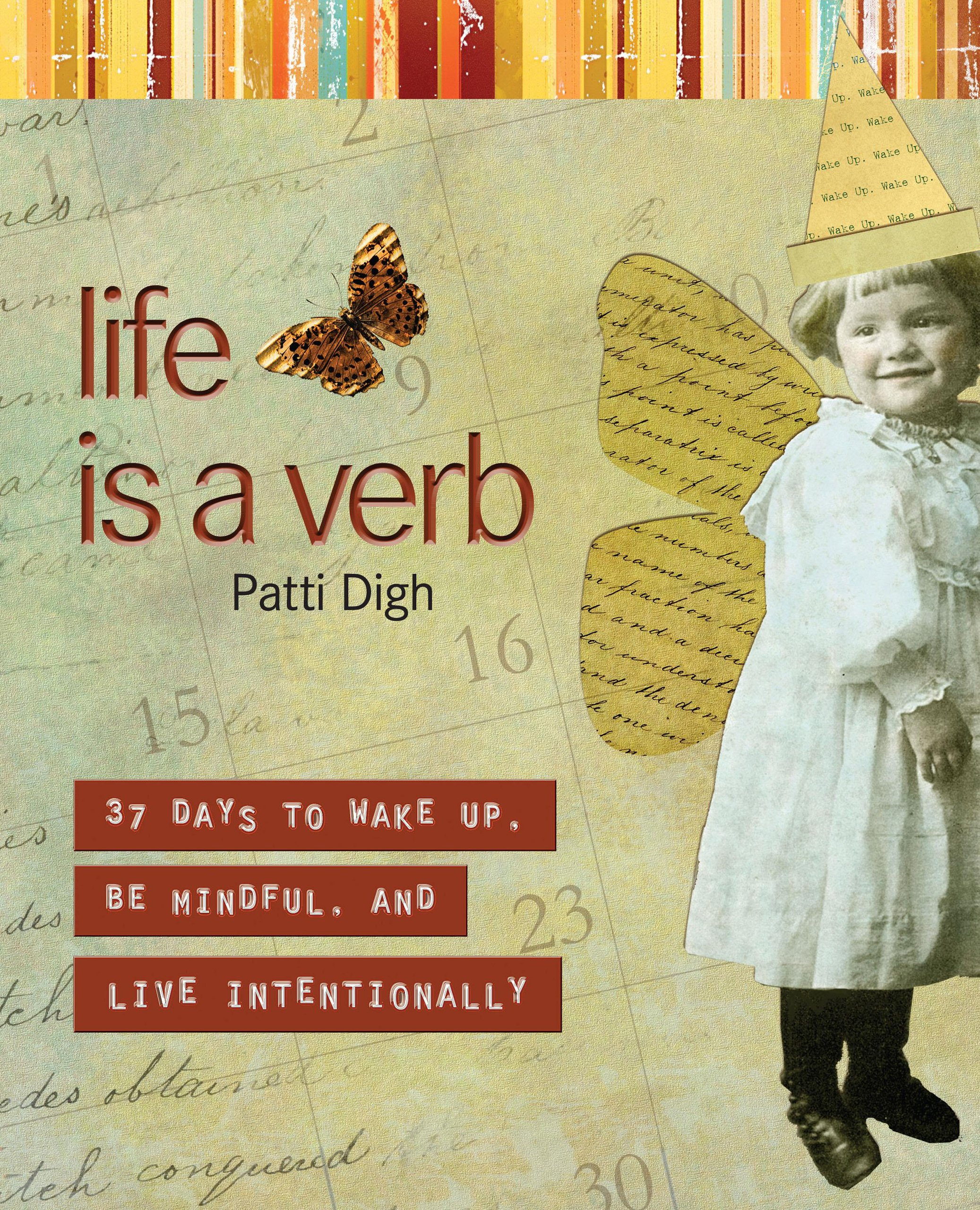Read Online Life Is a Verb: 37 Days To Wake Up, Be Mindful, And Live Intentionally pdf epub