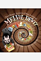 The Efficient, Inventive (Often Annoying) Melvil Dewey Kindle Edition