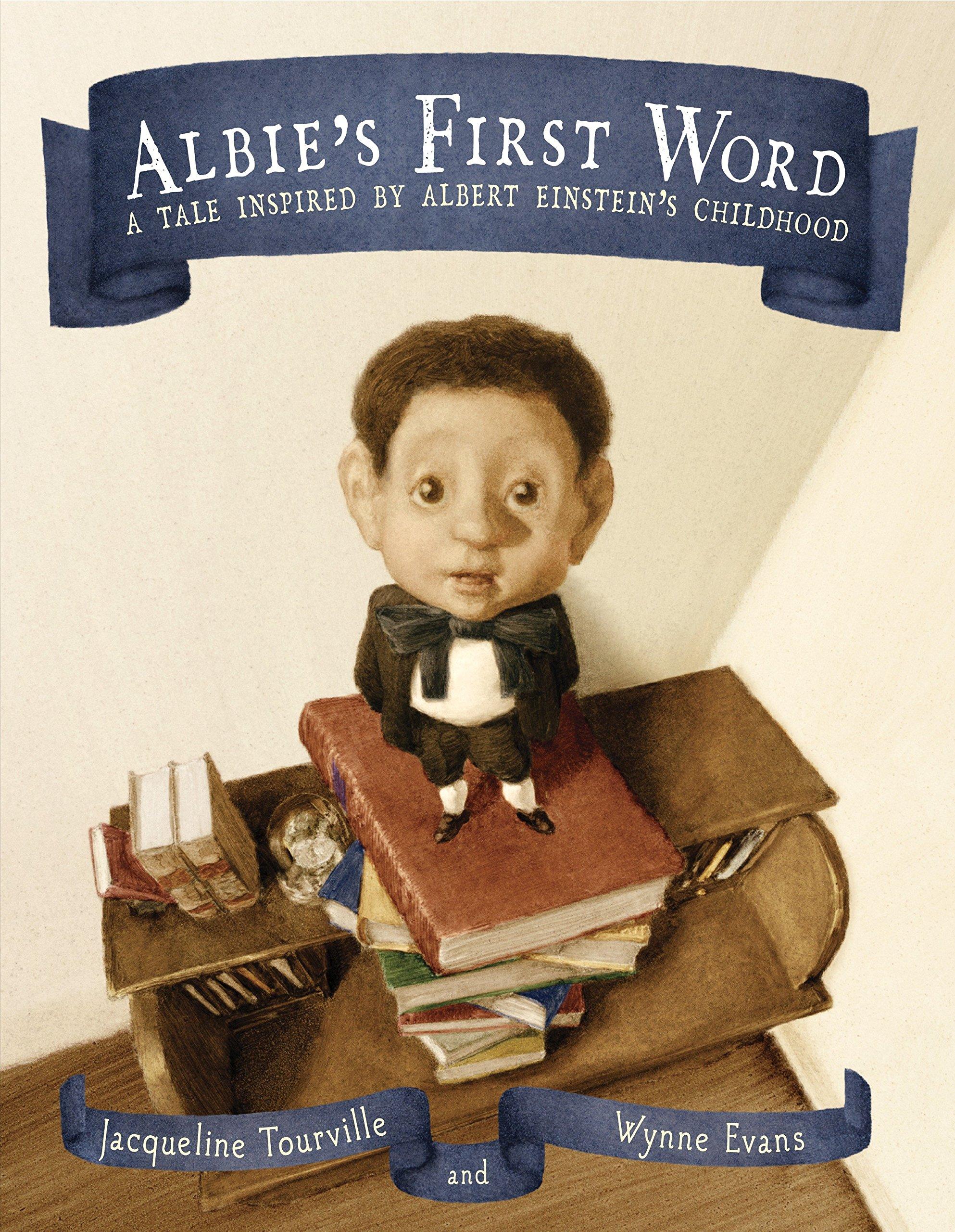 Albie's First Word: A Tale Inspired by Albert Einstein's Childhood