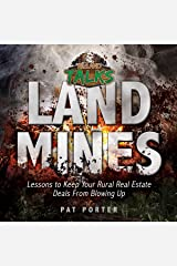 Land Mines: Lessons to Keep Your Rural Real Estate Deals from Blowing Up Audible Audiobook
