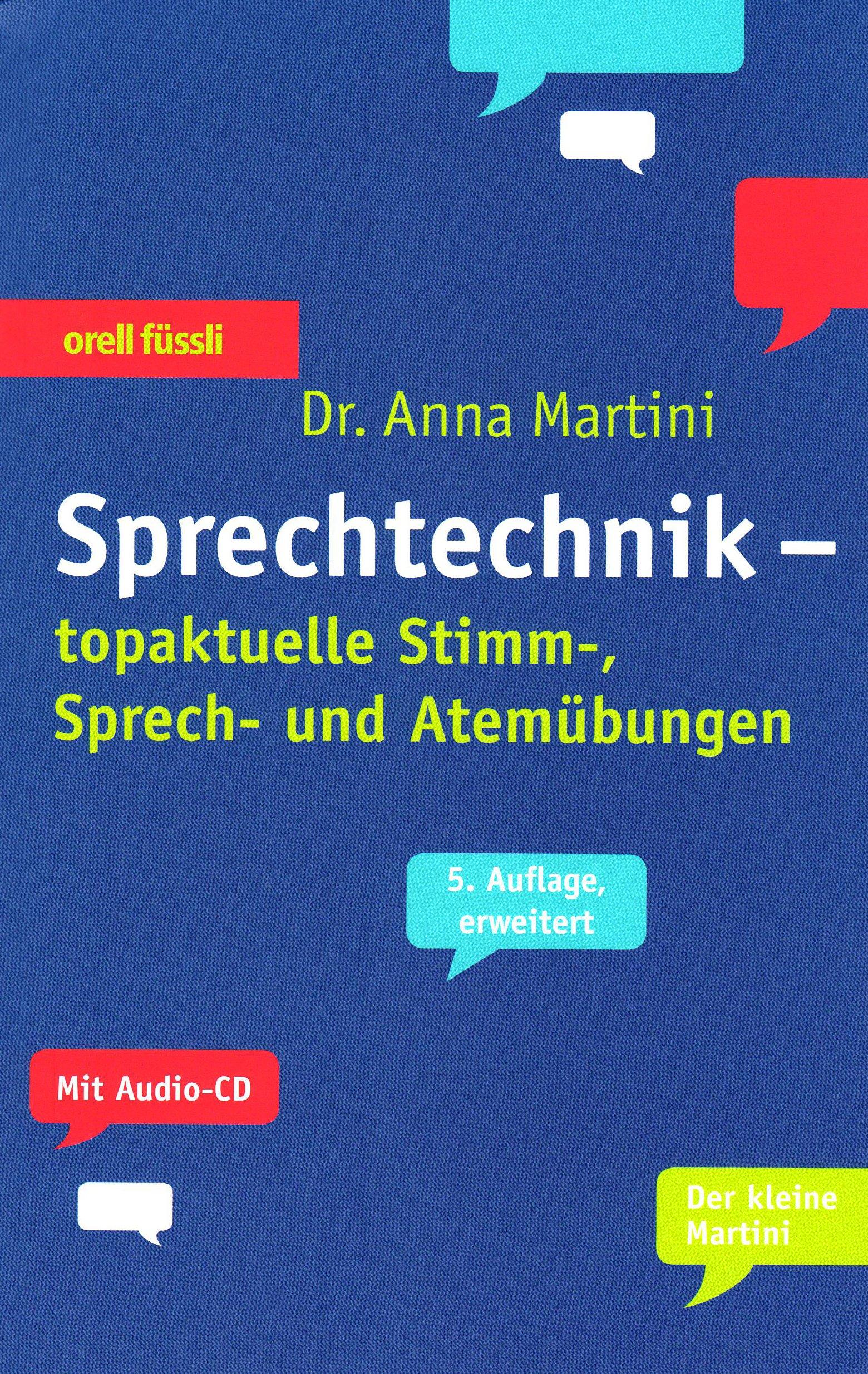 Sprechtechnik Taschenbuch – 1. Juni 2010 Anna Martini Orell Füssli Verlag 3280054001 Rede (Anleitung)
