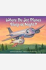 Where Do Jet Planes Sleep at Night? Kindle Edition