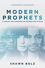 Modern Prophets: A Toolkit for Everyone On Hearing God's Voice Kindle Edition