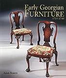 Early Georgian Furniture 1715-1740
